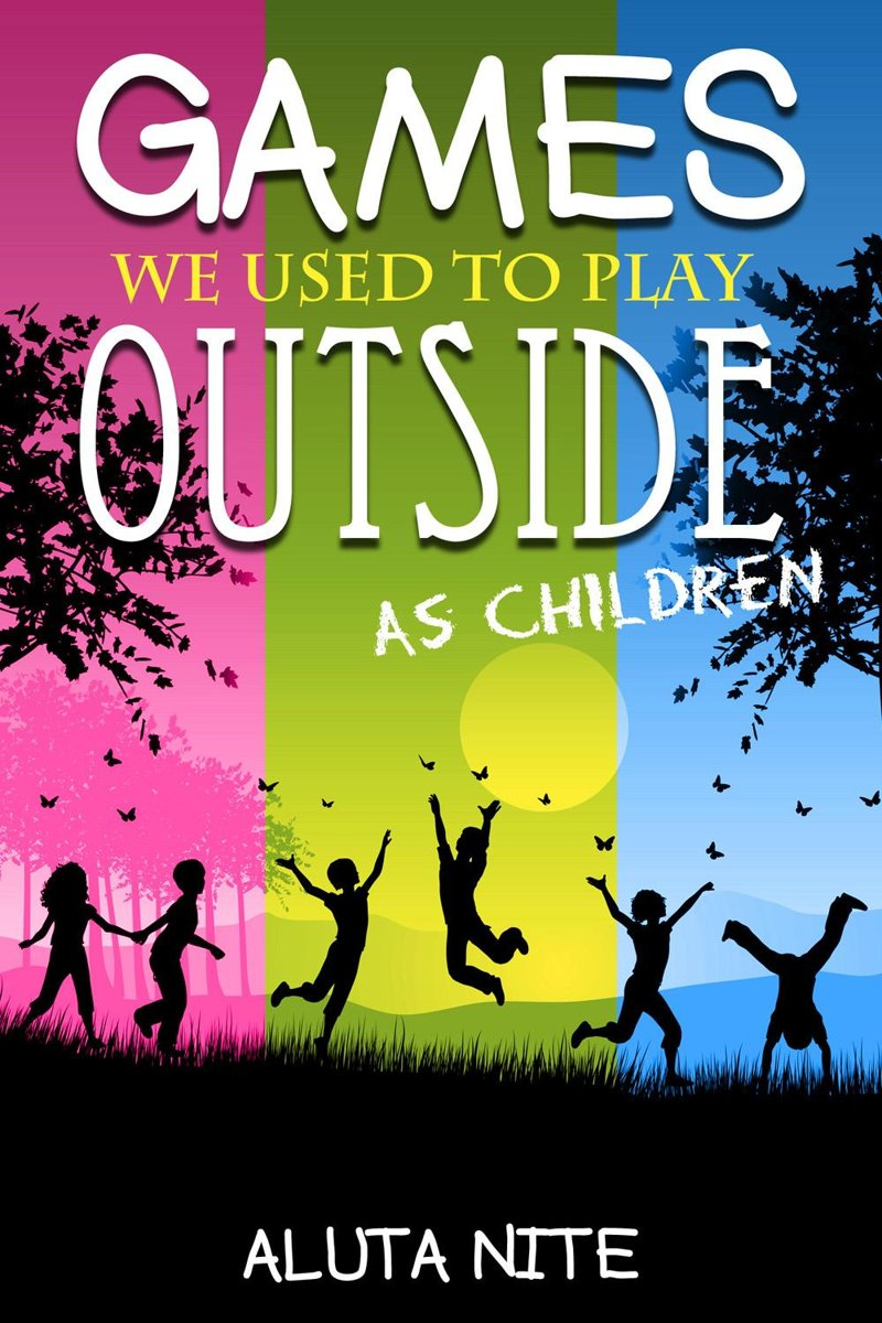 Games We Used to Play Outside as Children