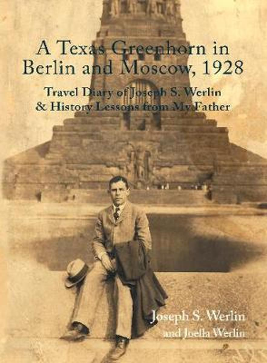 A Texas Greenhorn in Berlin and Moscow, 1928