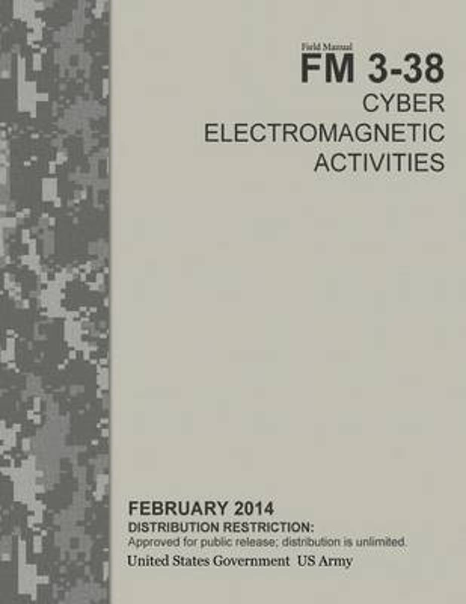 Field Manual FM 3-38 Cyber Electromagnetic Activities February 2014