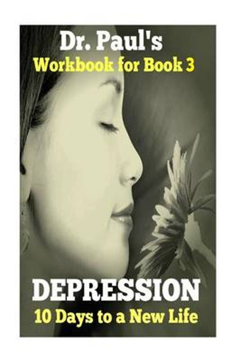 Dr. Paul's Total Relief, Depression, Workbook, Book 3