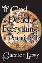 If God Is Dead, Everything Is Permited?