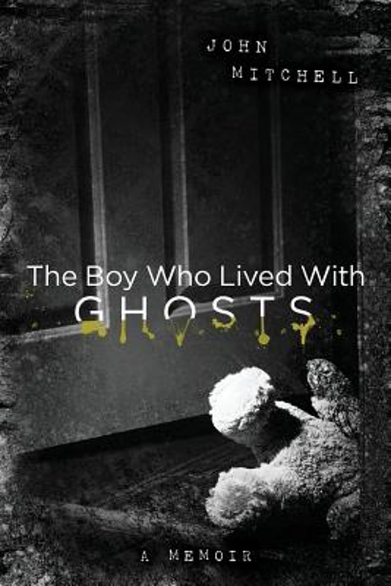 The Boy Who Lived with Ghosts