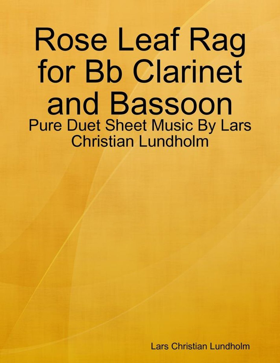Rose Leaf Rag for Bb Clarinet and Bassoon - Pure Duet Sheet Music By Lars Christian Lundholm