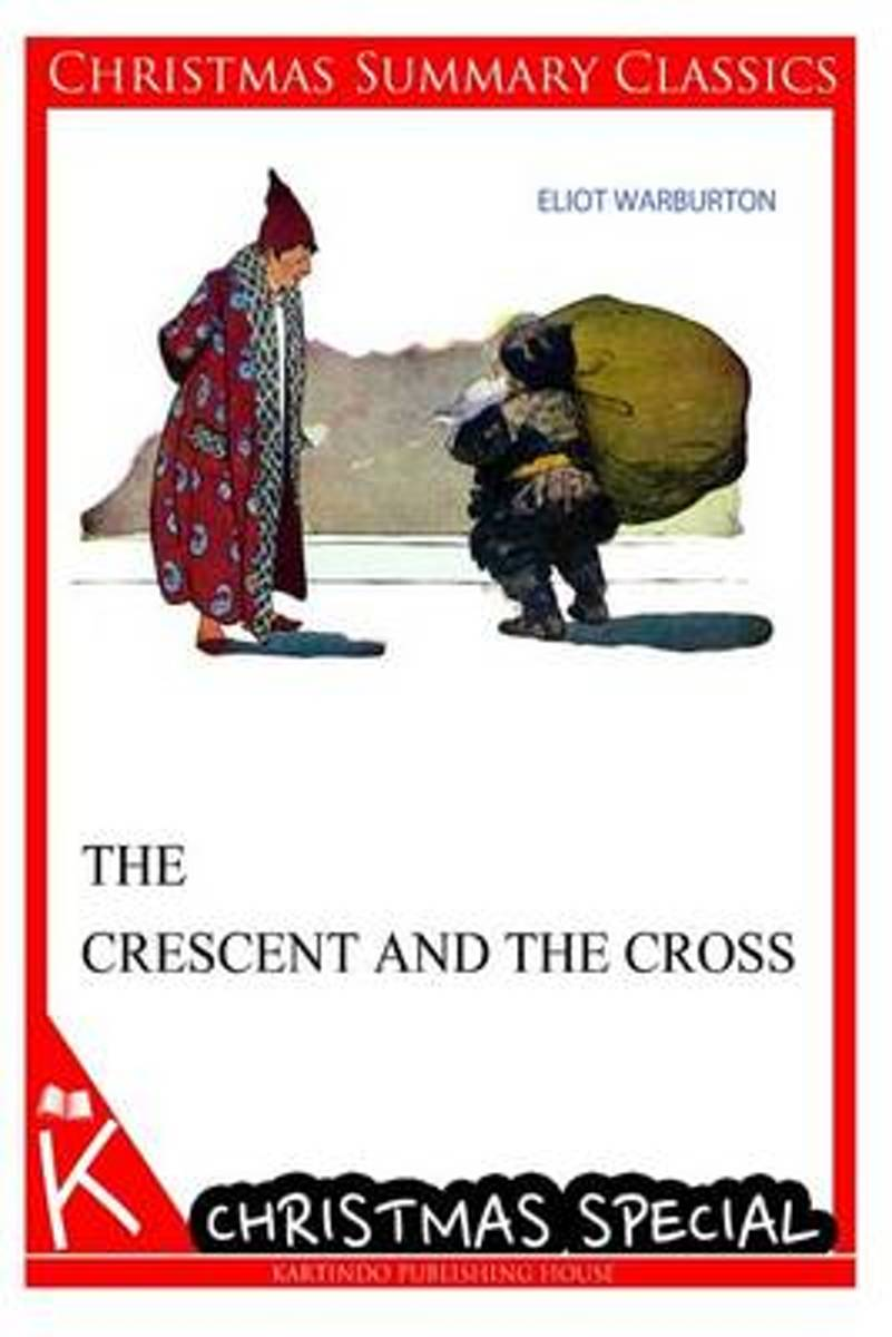 The Crescent and the Cross [Christmas Summary Classics]