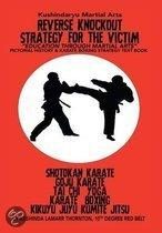 Kushindaryu Martial Arts Reverse Knockout Strategy for the Victim: Education Through Martial Arts
