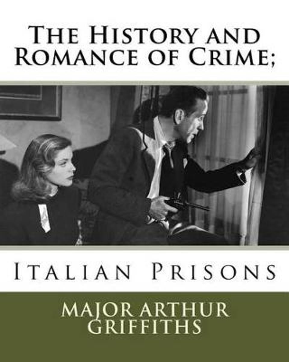 The History and Romance of Crime;