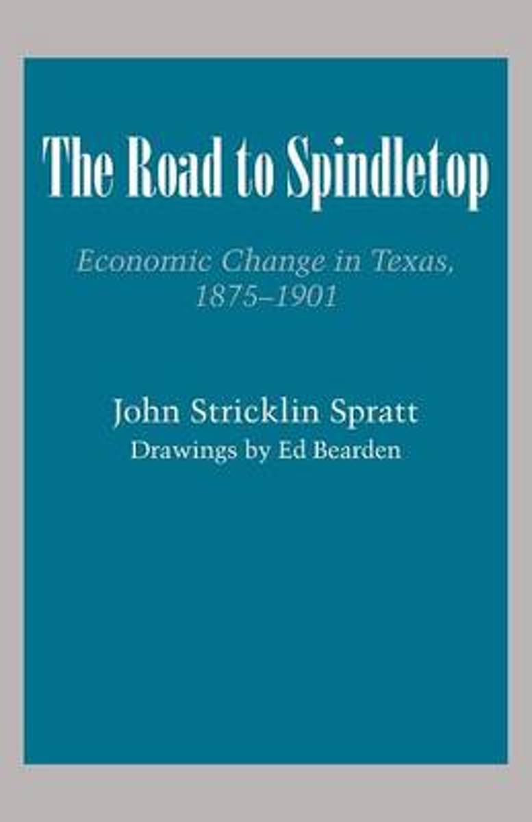 The Road to Spindletop