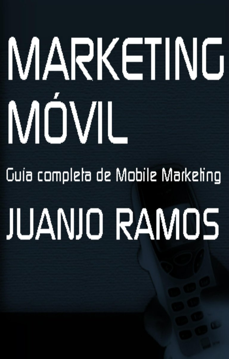 Marketing Movil. Guía completa de Mobile Marketing