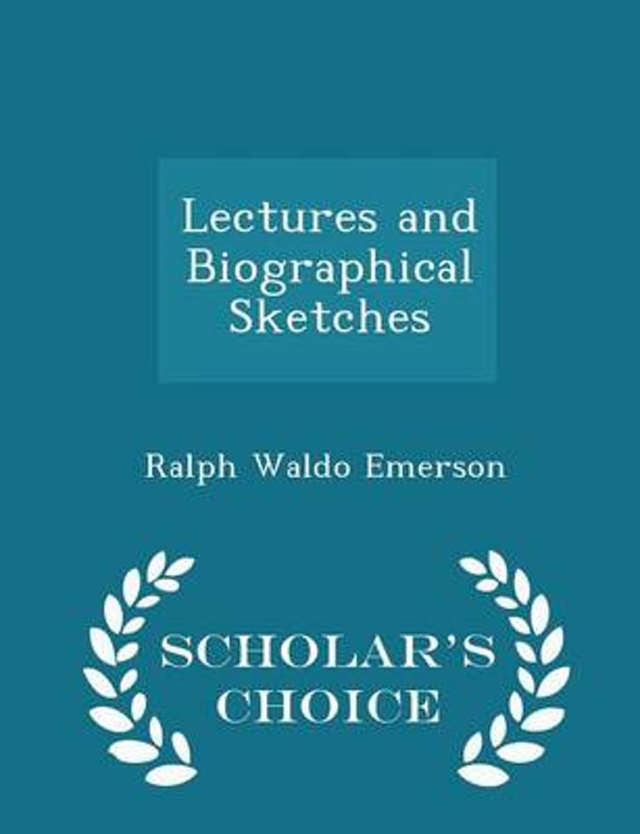 Lectures and Biographical Sketches - Scholar's Choice Edition