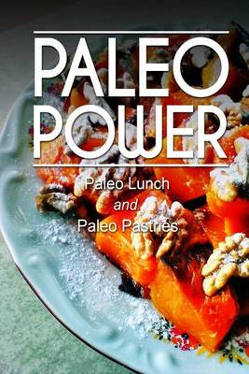 Paleo Power - Paleo Lunch and Paleo Pastries