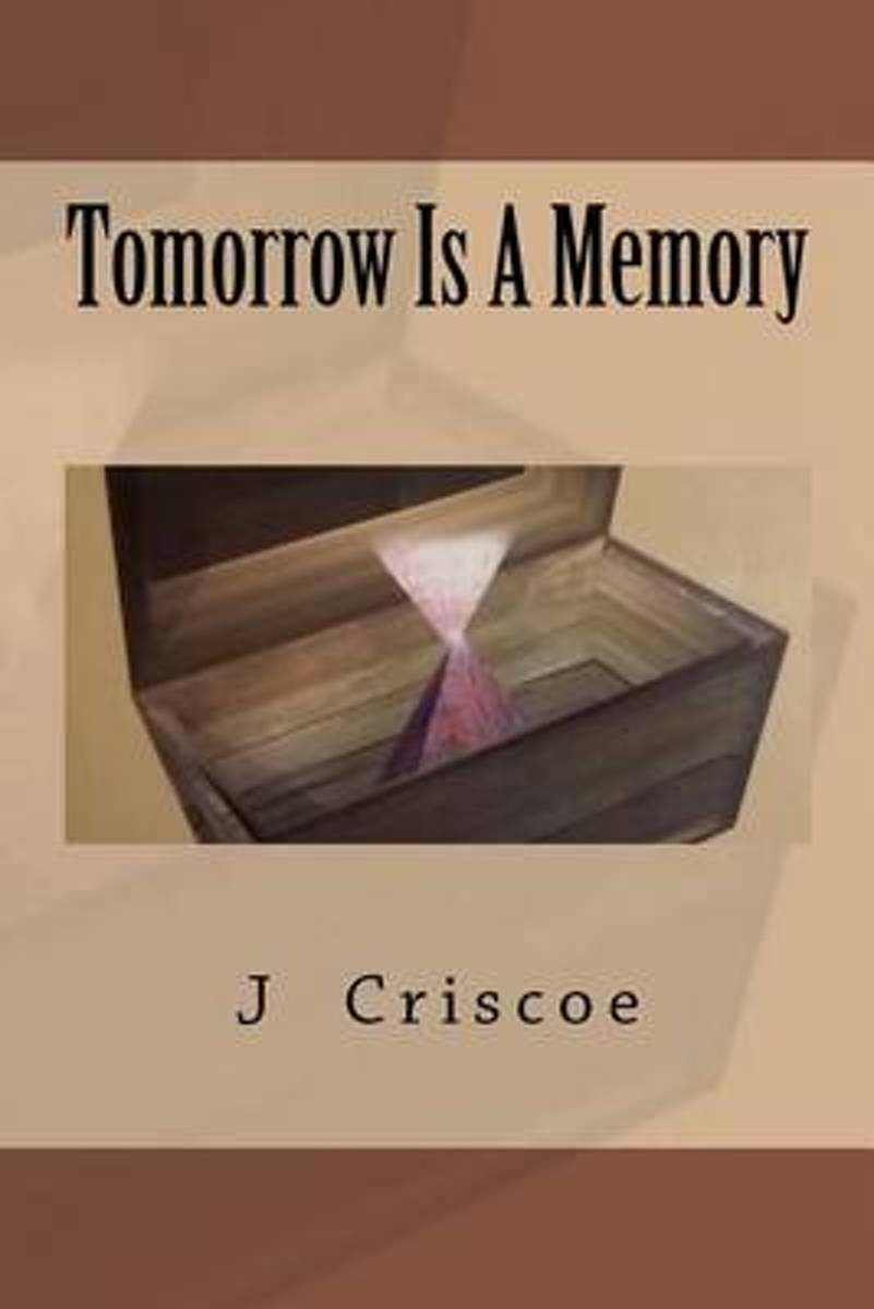 Tomorrow Is a Memory