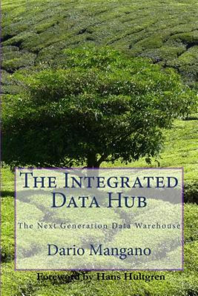 The Integrated Data Hub, the Next Generation Data Warehouse