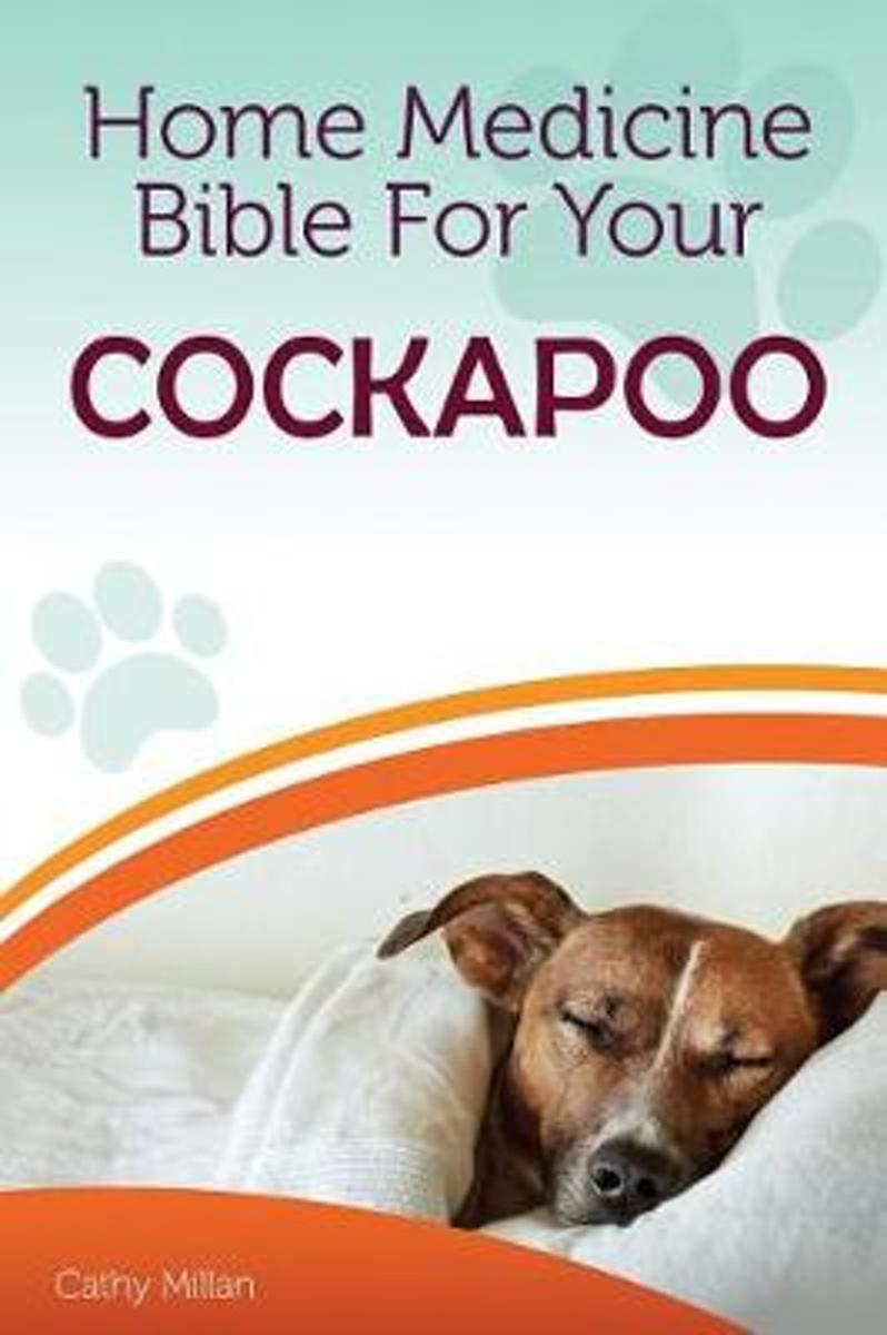 Home Medicine Bible for Your Cockapoo