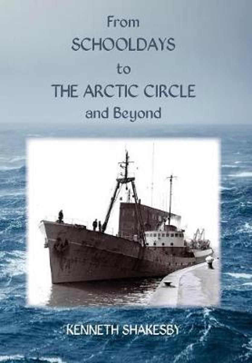 From Schooldays to the Arctic Circle and Beyond