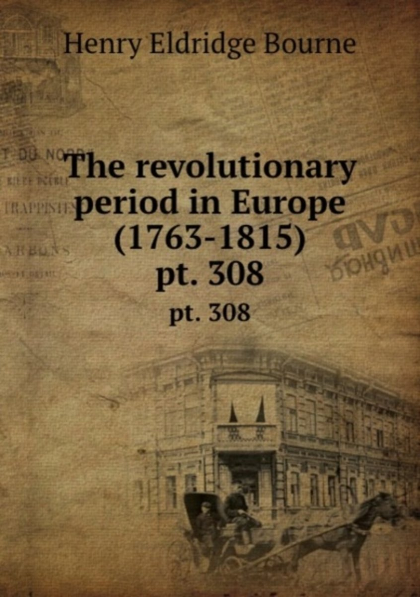 The Revolutionary Period in Europe (1763-1815)