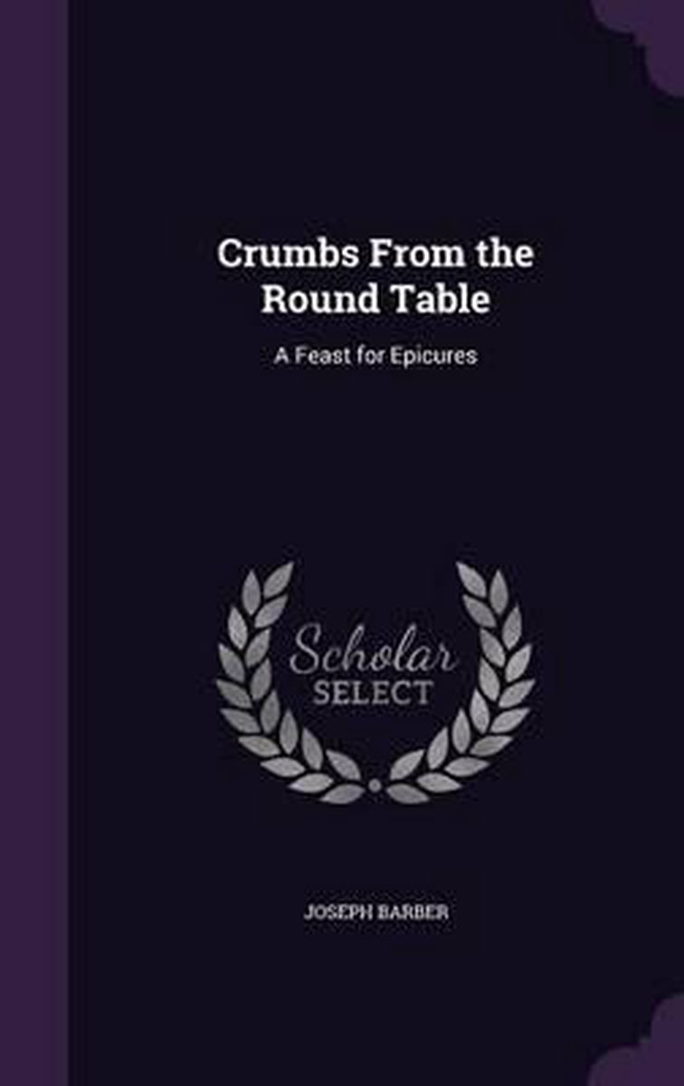Crumbs from the Round Table