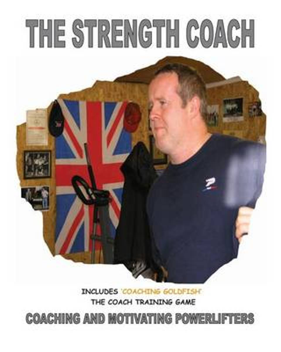 The Strength Coach - Coaching and Motivating Power Lifters