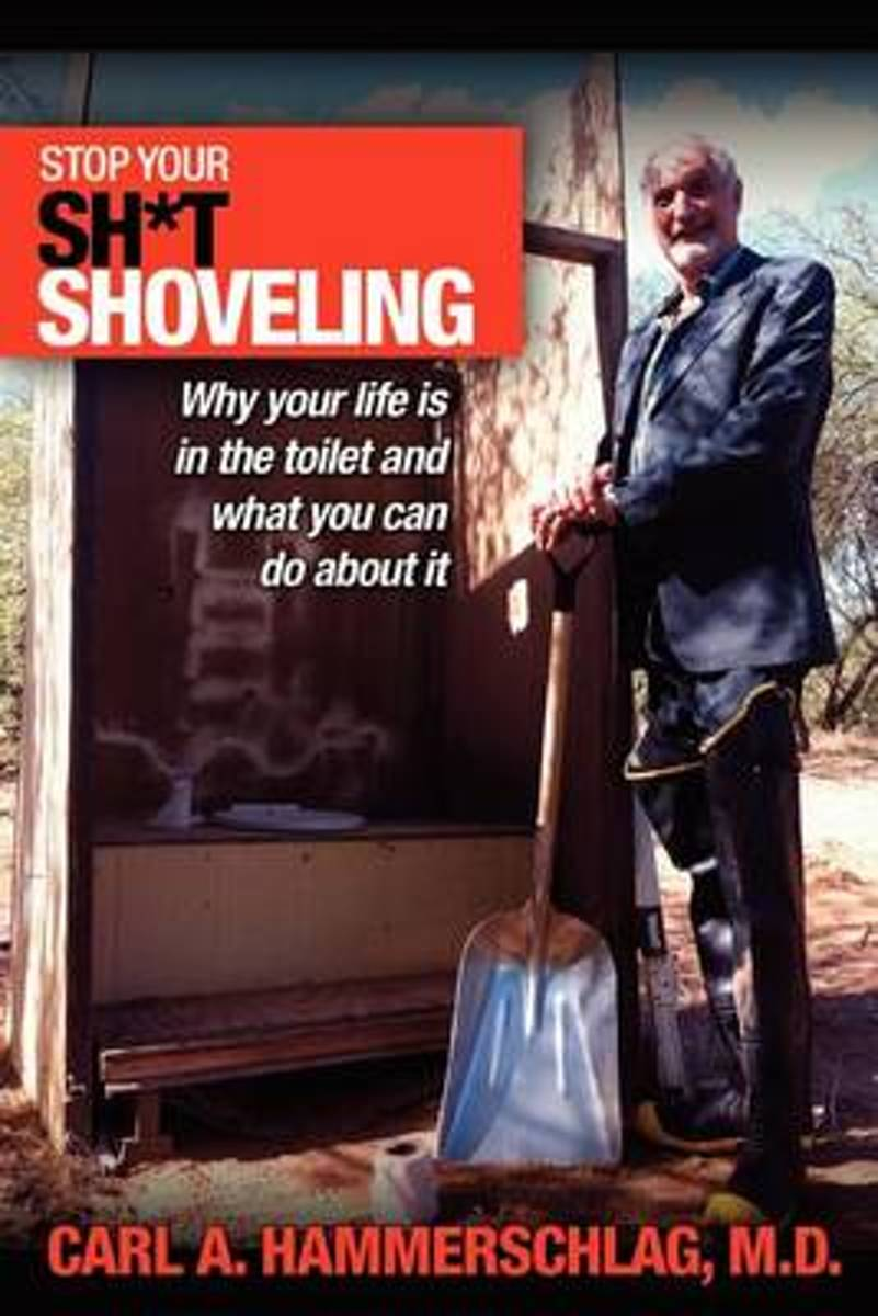 Stop Your Sh*t Shoveling