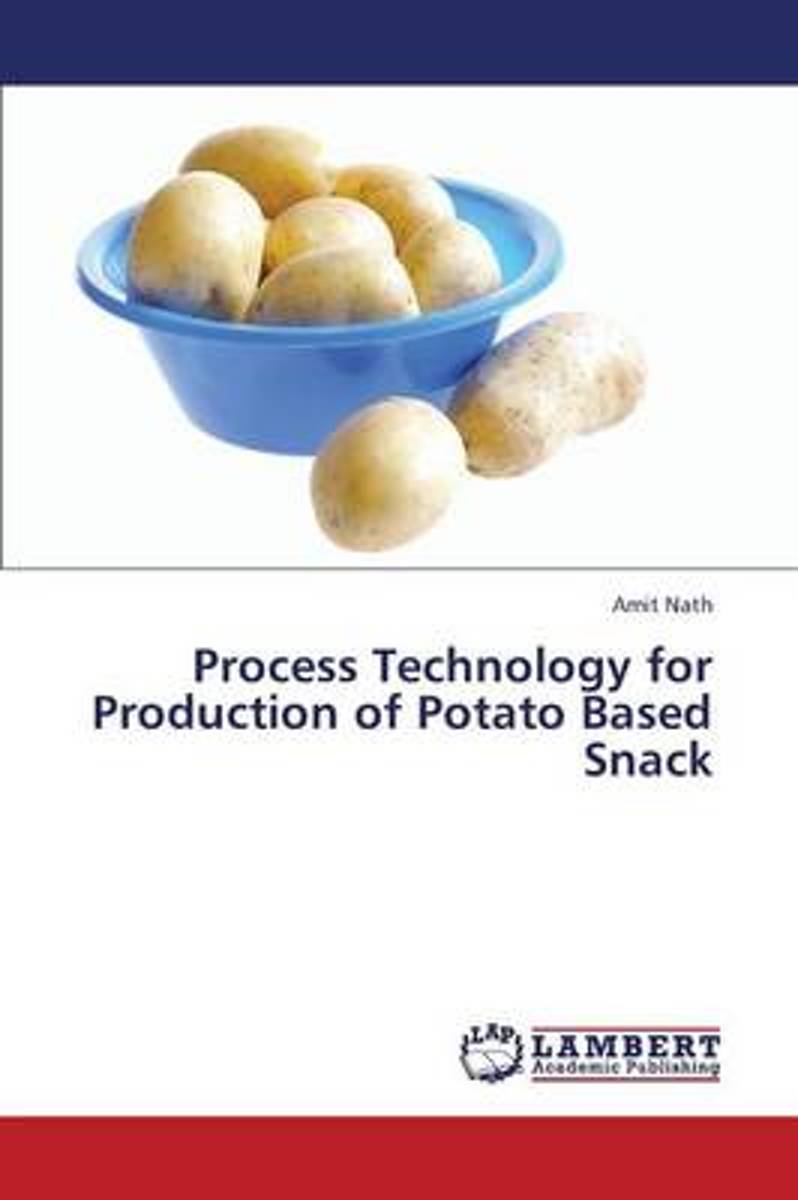 Process Technology for Production of Potato Based Snack