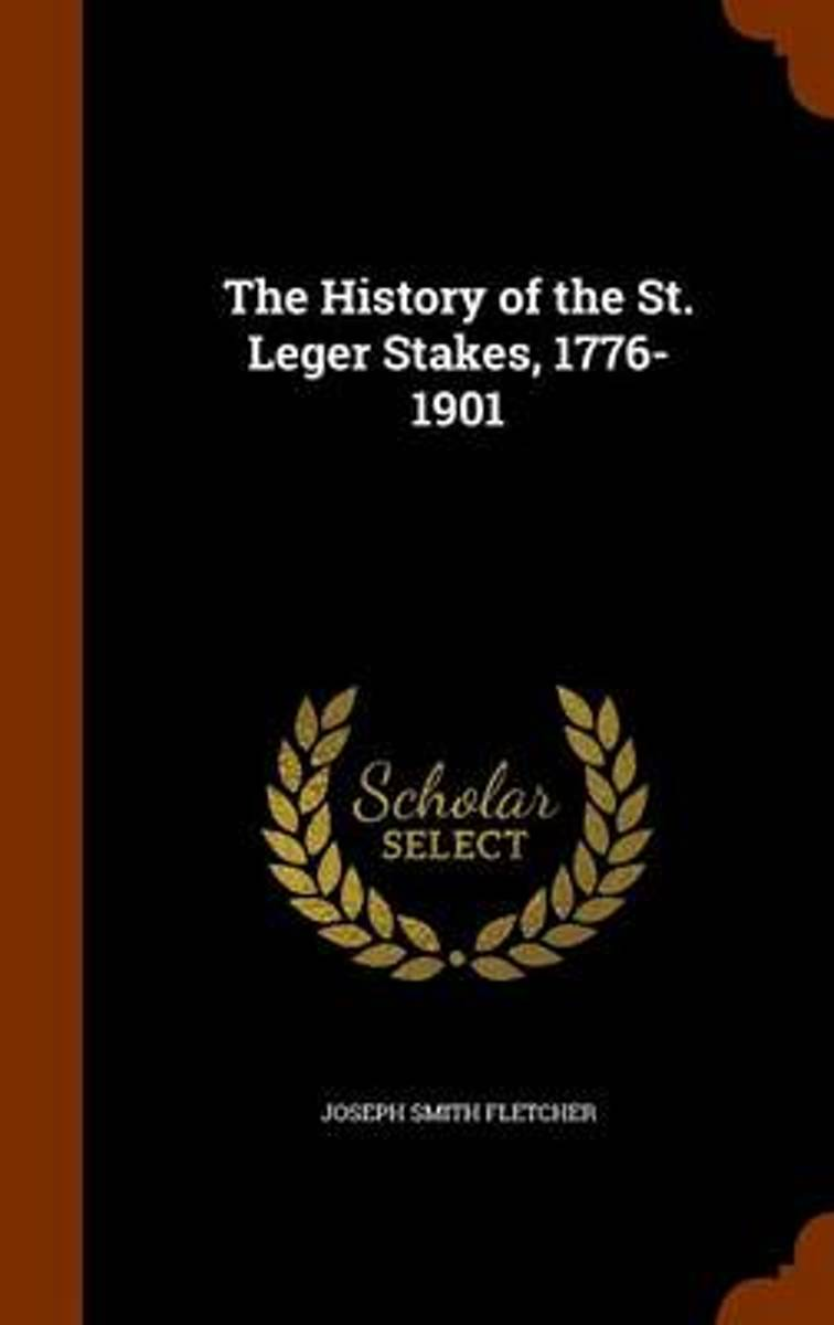 The History of the St. Leger Stakes, 1776-1901