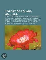 History Of Poland (966-1385): Piast Dynasty, Dagome Iudex, Northern Crusades, Mongol Invasion Of Europe, History Of Poland