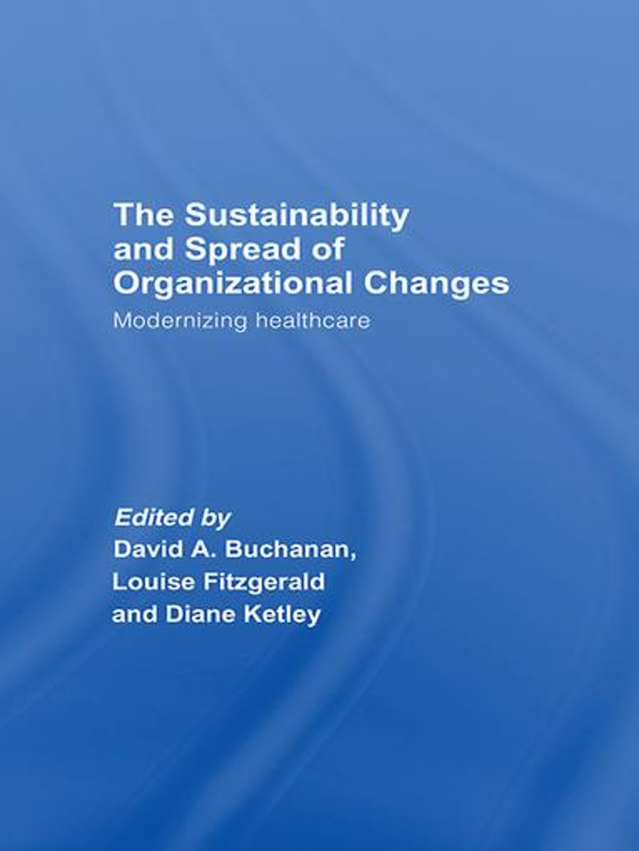 The Sustainability and Spread of Organizational Change
