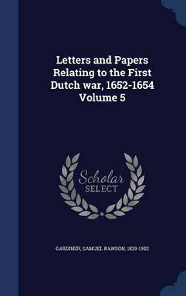 Letters and Papers Relating to the First Dutch War, 1652-1654; Volume 5