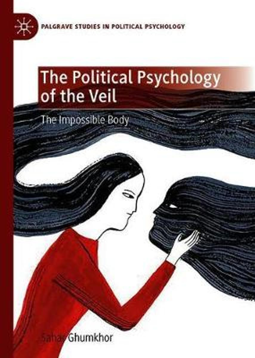 The Political Psychology of the Veil: The Impossible Body