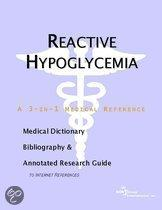 Reactive Hypoglycemia - a Medical Dictionary, Bibliography, and Annotated Research Guide to Internet References