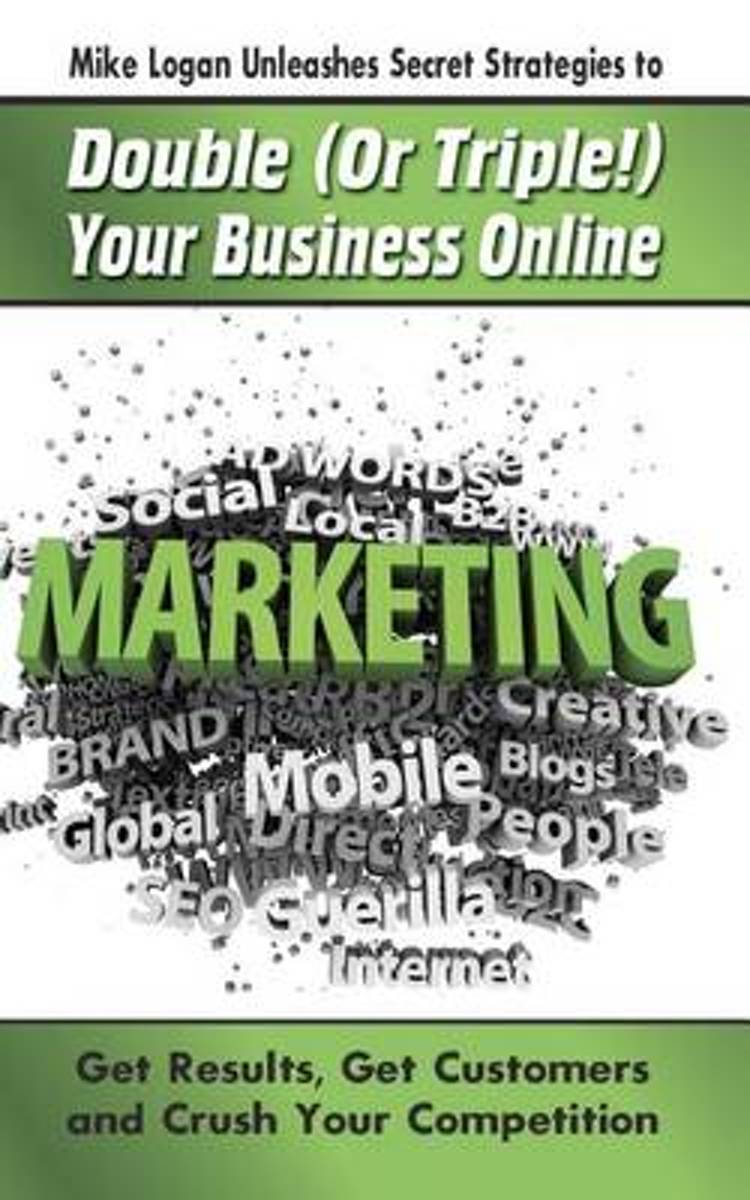 Mike Logan Unleashes Secret Strategies to Double (or Triple!) Your Business Online