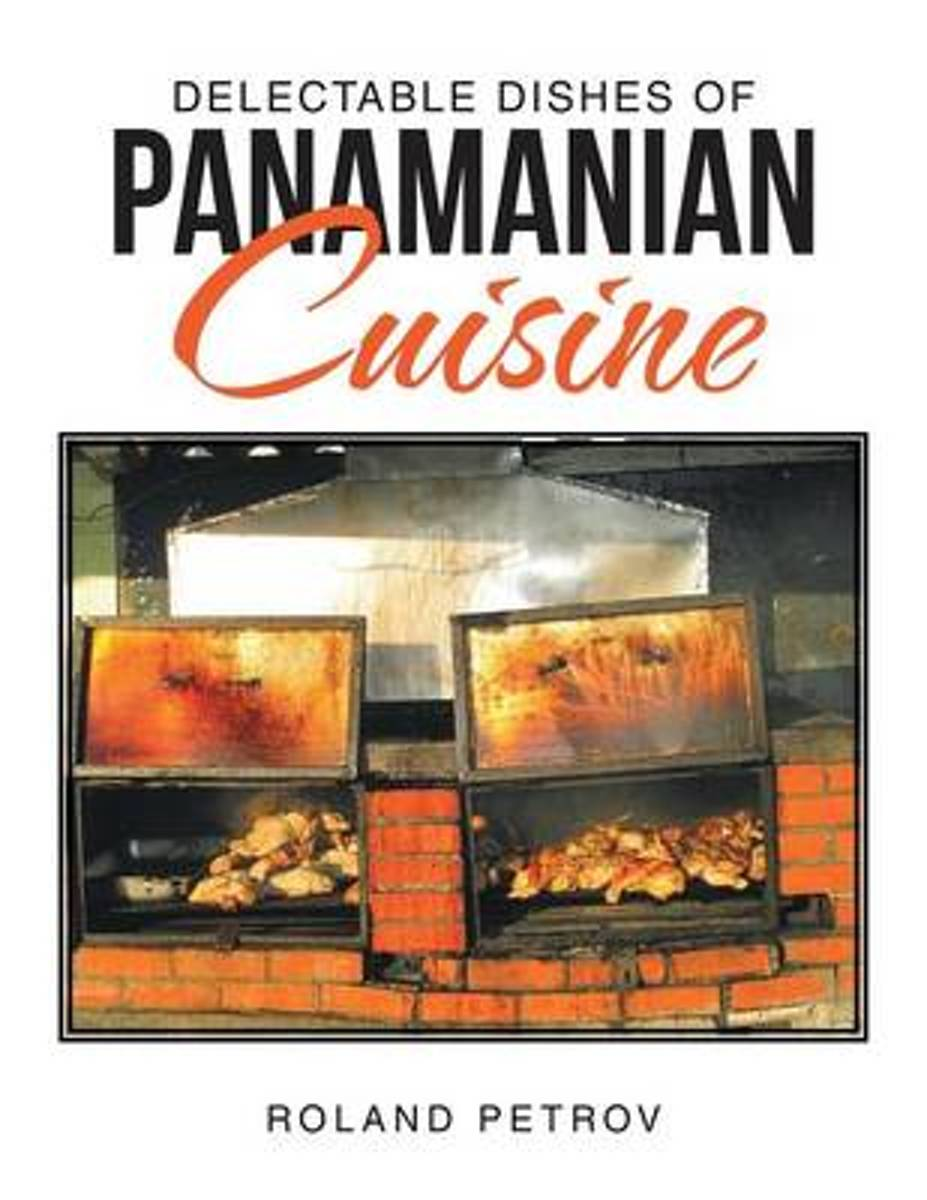 Delectable Dishes of Panamanian Cuisine