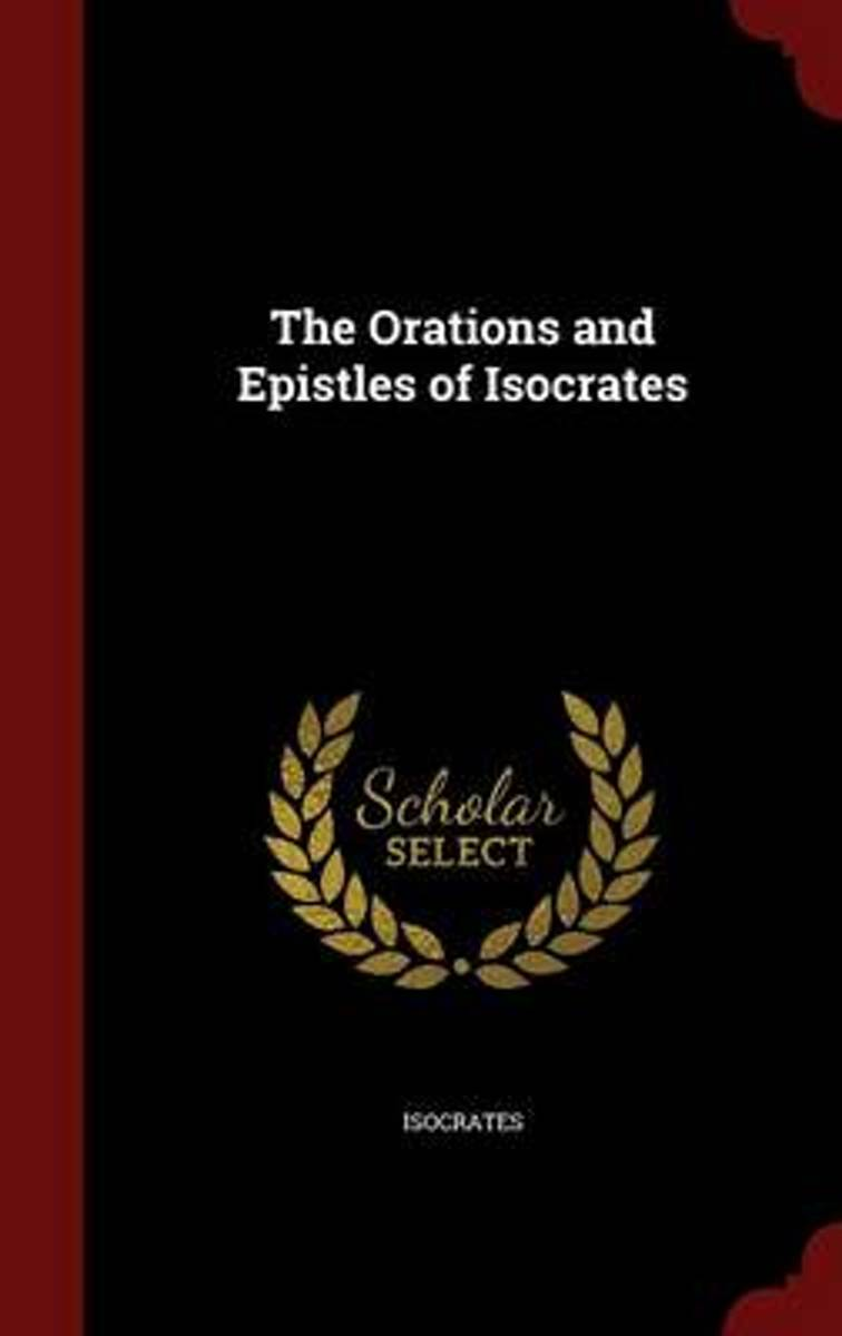 The Orations and Epistles of Isocrates