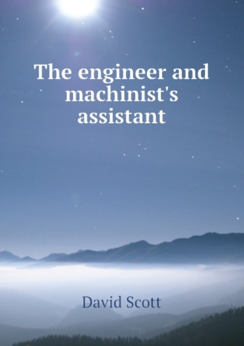 The Engineer and Machinist's Assistant