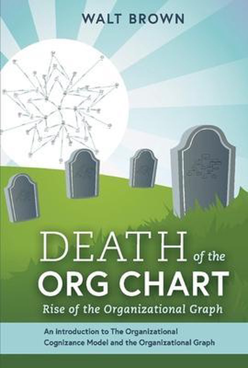 Death of the Org Chart: Rise of the Organizational Graph