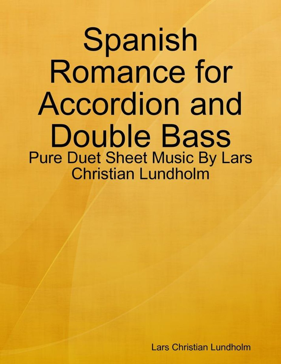 Spanish Romance for Accordion and Double Bass - Pure Duet Sheet Music By Lars Christian Lundholm