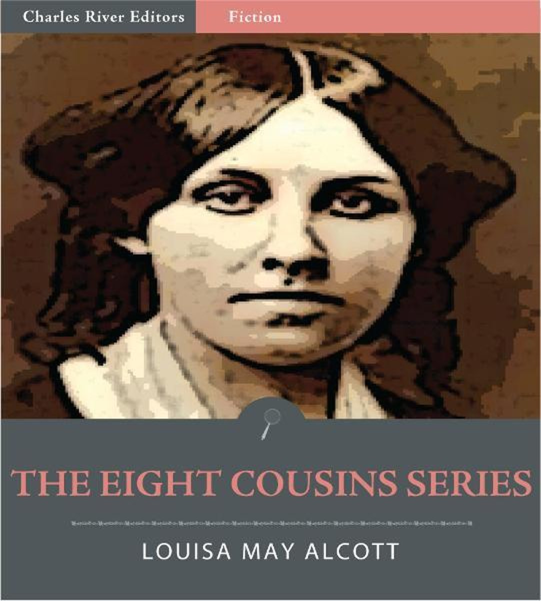 The Eight Cousins Series: All Volumes (Illustrated Edition)