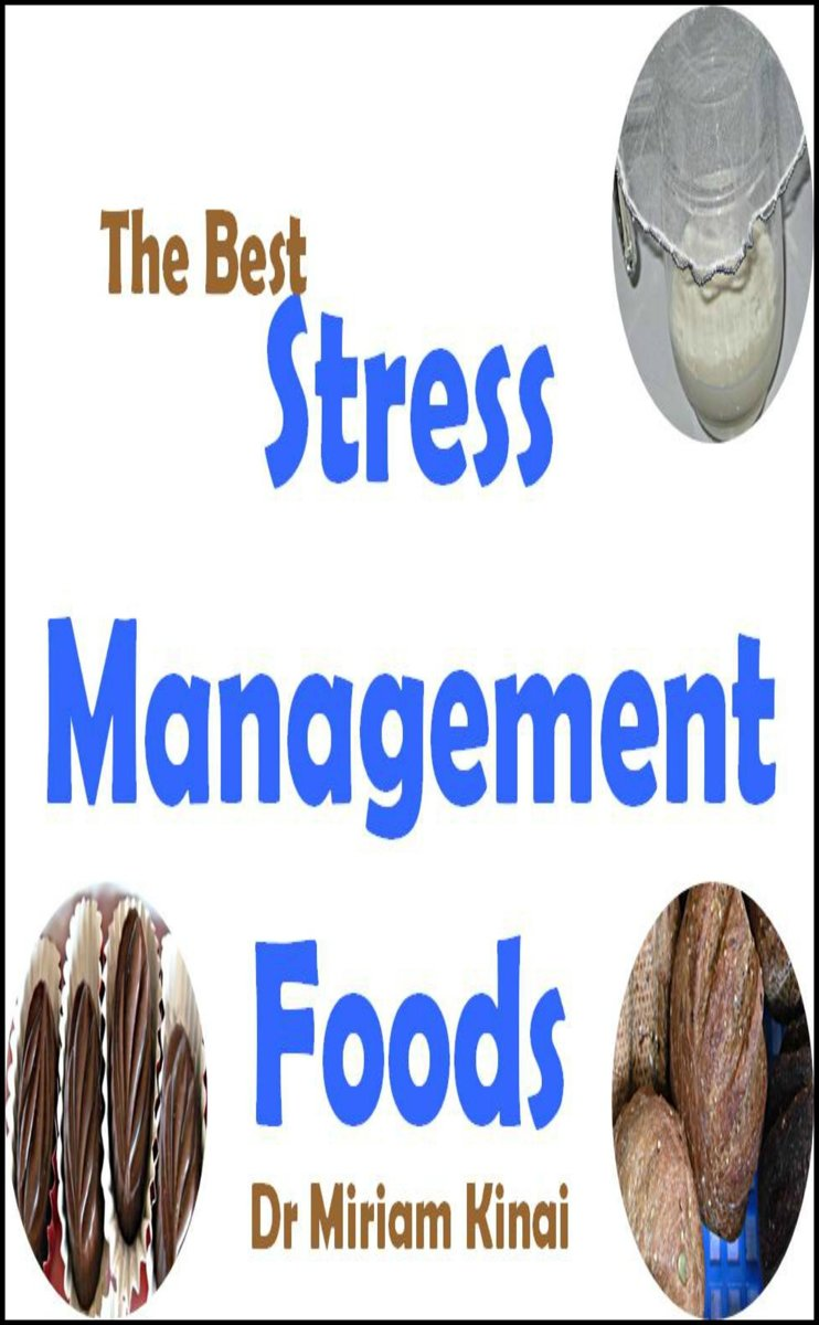 The Best Stress Management Foods