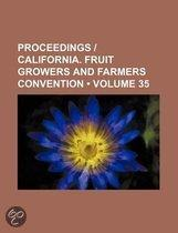 Proceedings ] California. Fruit Growers And Farmers Convention (Volume 35)