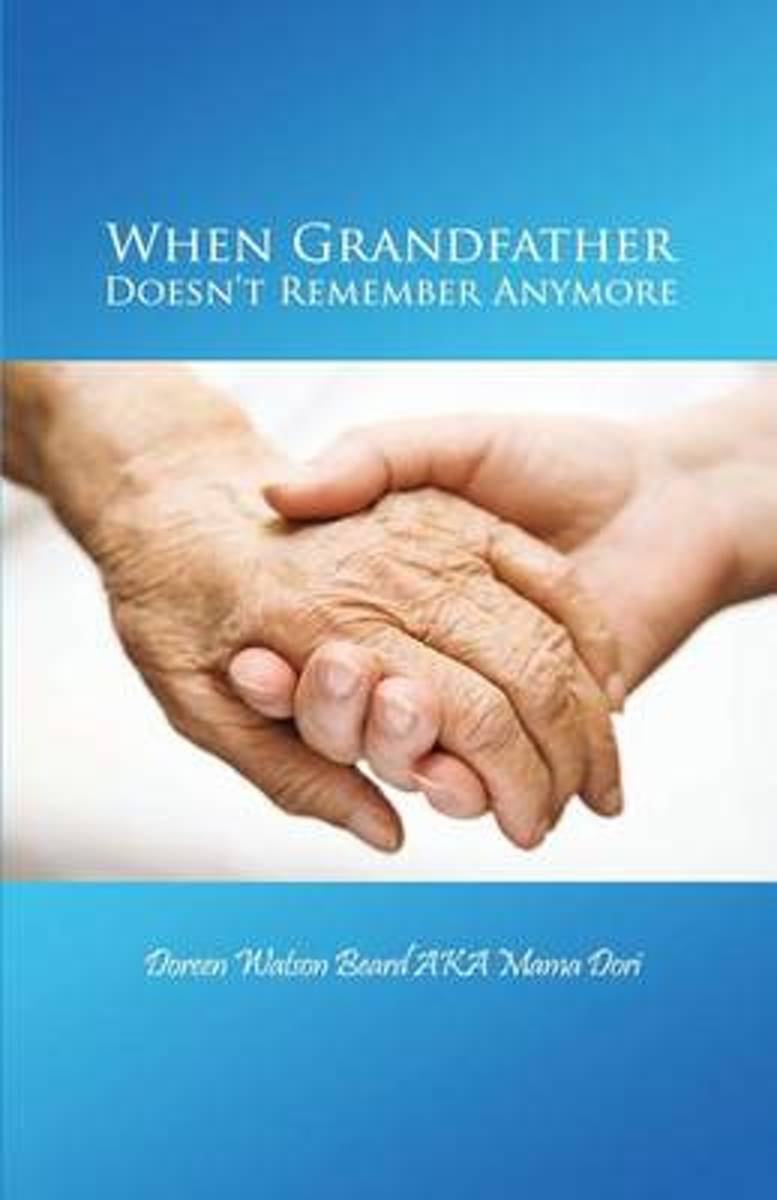 When Grandfather Doesn't Remember Anymore