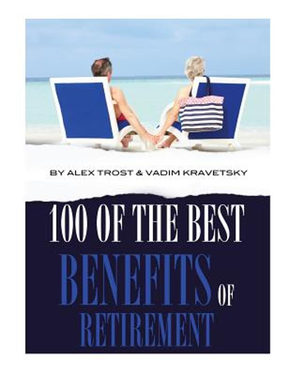 100 of the Best Benefits of Retirement