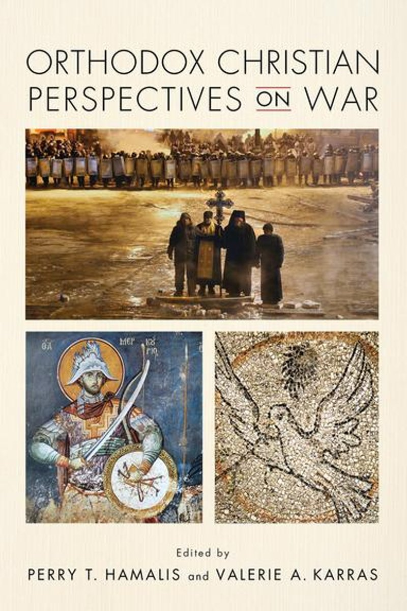 Orthodox Christian Perspectives on War