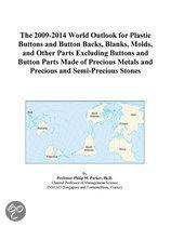 The 2009-2014 World Outlook for Plastic Buttons and Button Backs, Blanks, Molds, and Other Parts Excluding Buttons and Button Parts Made of Precious M