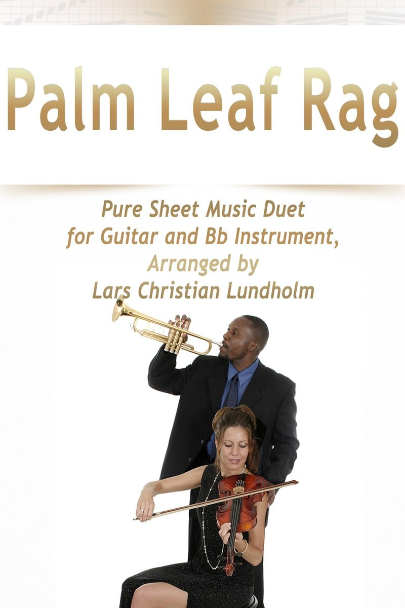 Palm Leaf Rag Pure Sheet Music Duet for Guitar and Bb Instrument, Arranged by Lars Christian Lundholm