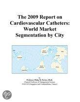The 2009 Report on Cardiovascular Catheters