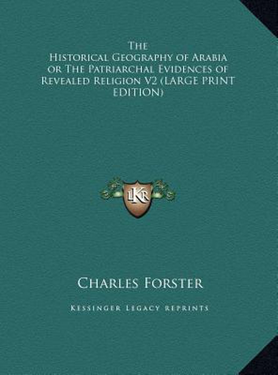 The Historical Geography of Arabia or the Patriarchal Evidences of Revealed Religion V2