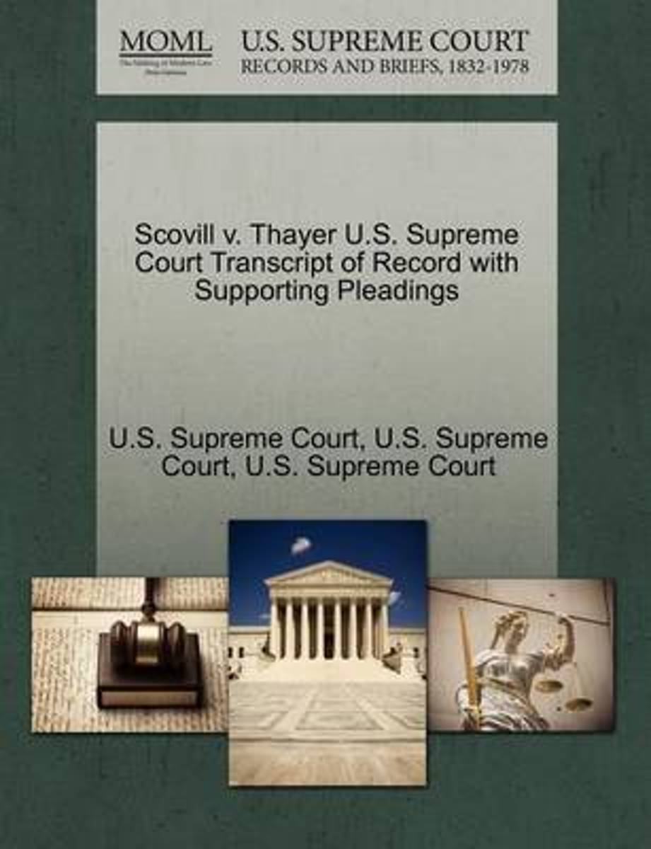 Scovill V. Thayer U.S. Supreme Court Transcript of Record with Supporting Pleadings