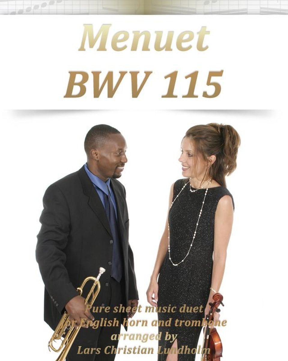 Menuet BWV 115 Pure sheet music duet for English horn and trombone arranged by Lars Christian Lundholm