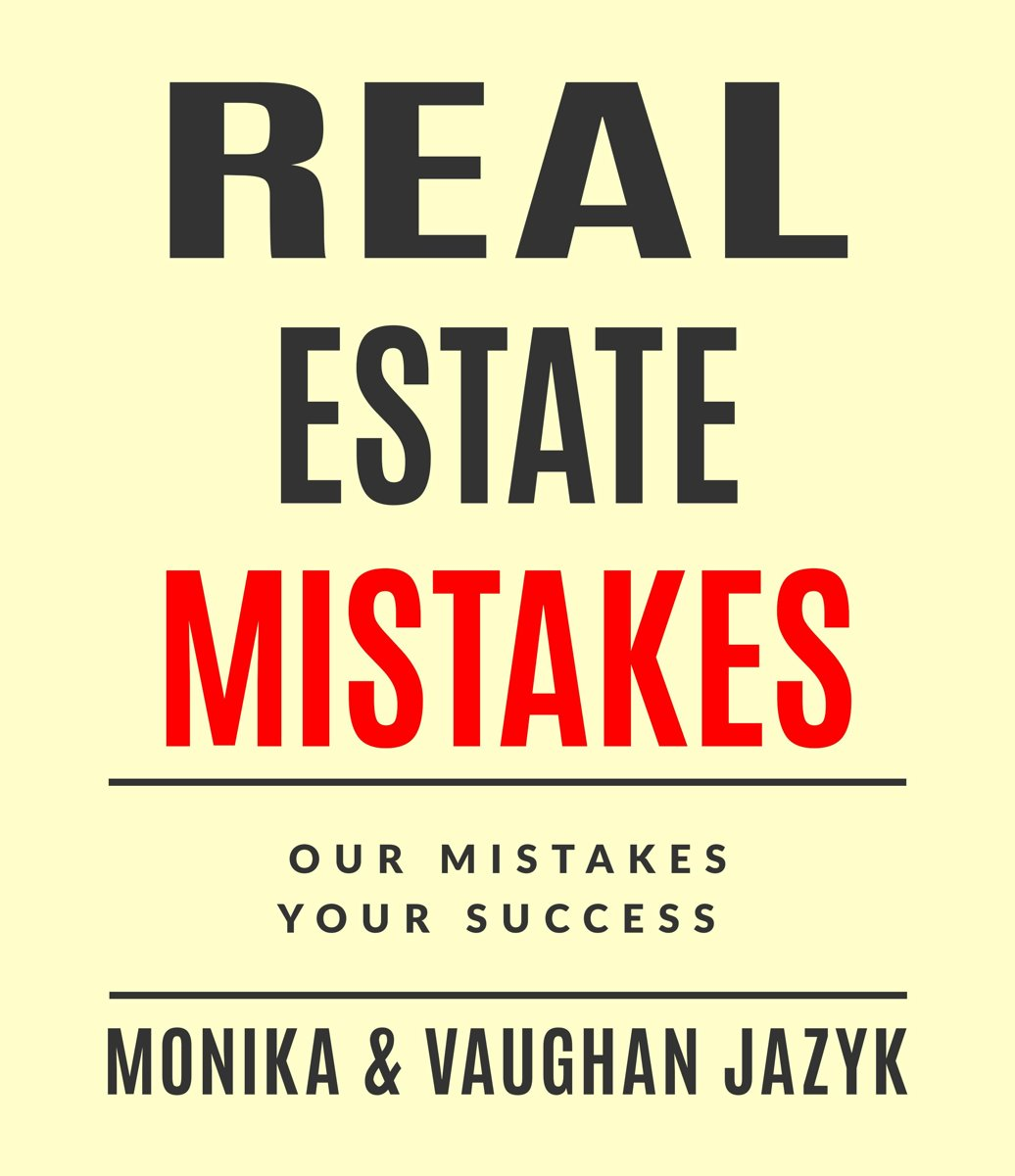 Real Mistakes in Real Estate: Our Mistakes, Your Success
