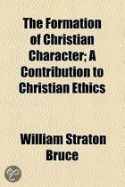 The Formation Of Christian Character