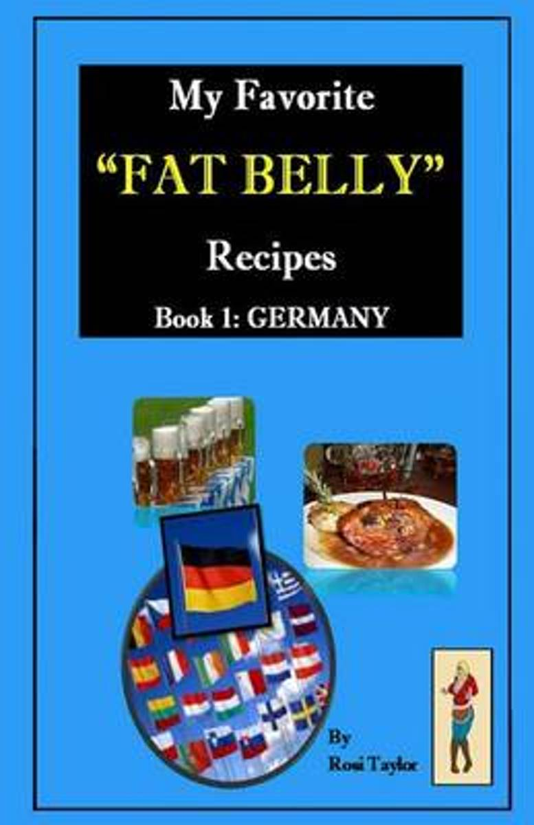 My Favorite Fat Belly Recipes